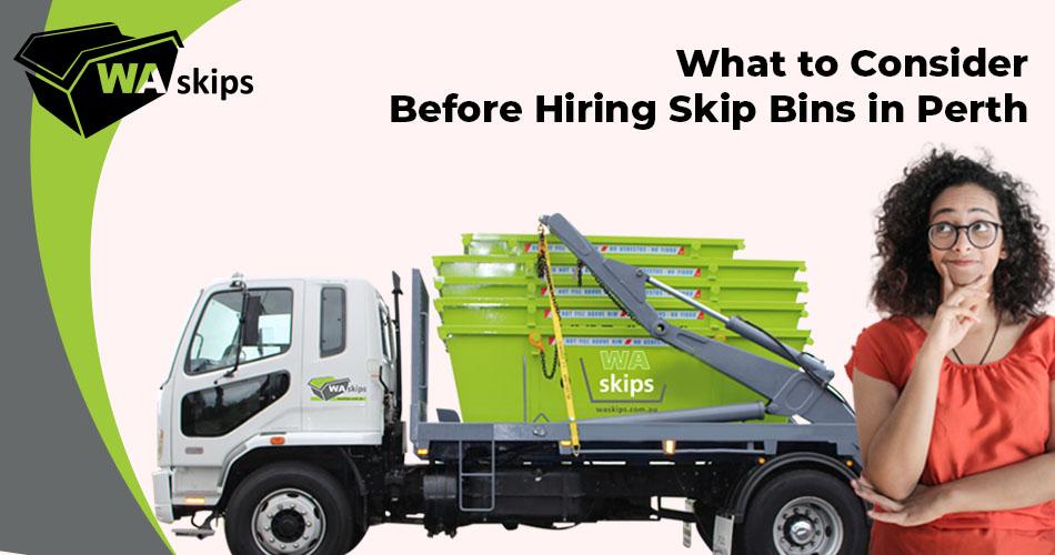 what to consider when hiring skip bin